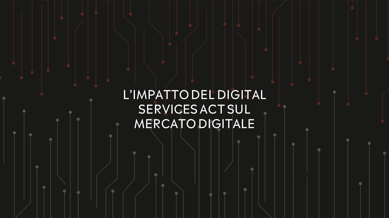 impatto Digital Services Act mercato digitale